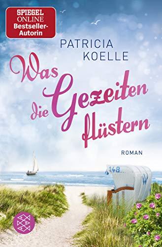 Was die Gezeiten flüstern: Roman (Nordsee-Trilogie, Band 3)