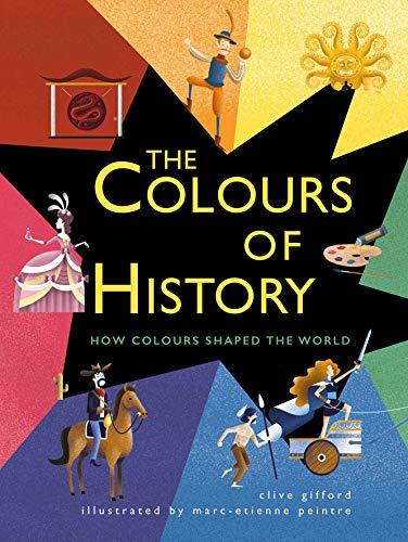 THE COLOURS OF HISTORY /ANGLAIS (QED PUBLISHING)