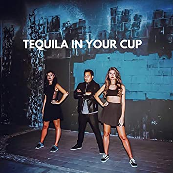 Tequila in Your Cup
