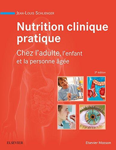 Nutrition clinique pratique: Chez l'adulte, l'enfant et la...