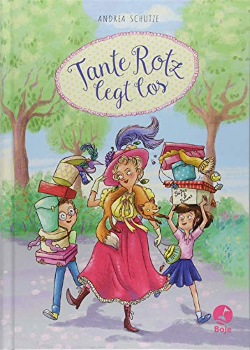 Tante Rotz legt los (Tante Rotz-Reihe, Band 1)