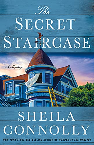The Secret Staircase: A Mystery (Victorian Village Mysteries Book 3) by [Sheila Connolly]