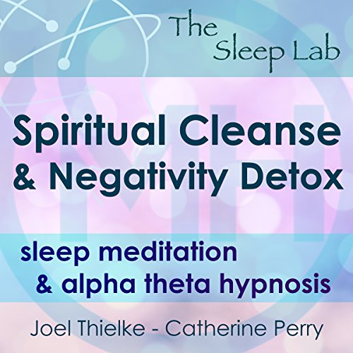 Spiritual Cleanse & Negativity Detox audiobook cover art