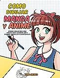 Como dibujar Manga y Anime: Aprende a dibujar paso a paso - cabezas, caras, accesorios, ro...