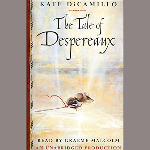 The Tale of Despereaux     Being the Story of a Mouse, a Princess, Some Soup and a Spool of Thread              By:                                                                                                                                 Kate DiCamillo                               Narrated by:                                                                                                                                 Graeme Malcolm                      Length: 3 hrs and 30 mins     1,082 ratings     Overall 4.5