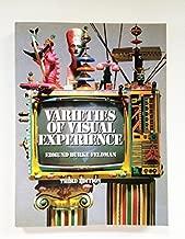 Varieties of visual experience by Edmund Burke Feldman (1987-05-03)