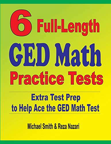 6 Full-Length GED Math Practice Tests: Extra Test Prep to...