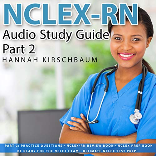 NCLEX Study Guide, Part 2: Practice Questions by Hannah Kirschbaum audiobook cover art