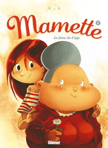 Mamette - Tome 05 : La Fleur de l'âge