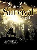 Wilderness Survival for Girls