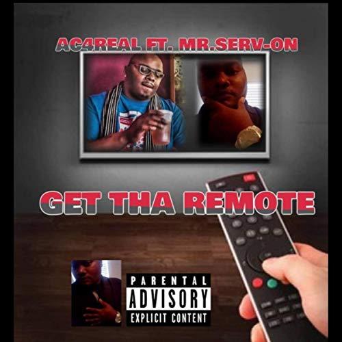 Get Tha Remote (feat. Mr. Serv-On) [Explicit]