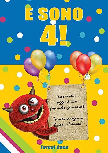 E sono 4!: Un libro come biglietto di auguri per il compleanno. Puoi  scrivere dediche,