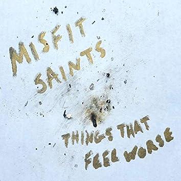 Things That Feel Worse