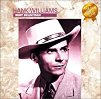 Best Selection by Hank Williams (2008-01-13)
