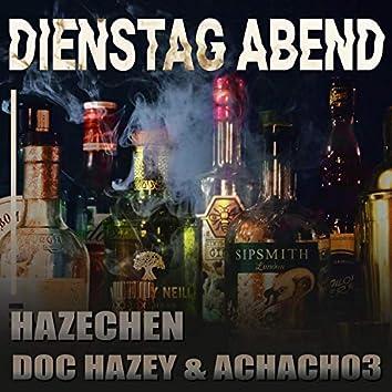 Dienstag Abend (feat. Doc Hazey & AchAch03)