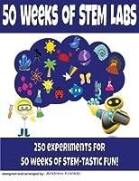 50 Weeks of Stem Labs 1516840666 Book Cover