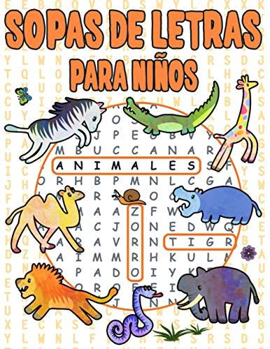 Sopas de Letras para Niños: Animales 72 Rompecabezas Para Niños 6-11 Años Juegos Educativos Para Vacaciones y Tiempo Libre