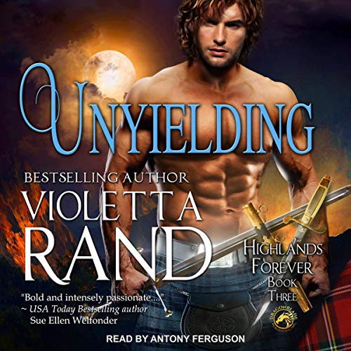 Unyielding     Highlands Forever Series, Book 3              By:                                                                                                                                 Violetta Rand                               Narrated by:                                                                                                                                 Antony Ferguson                      Length: 4 hrs and 51 mins     Not rated yet     Overall 0.0