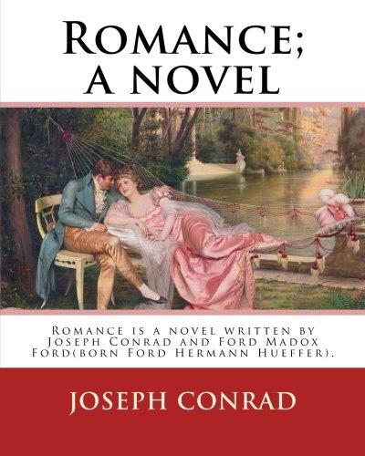 Romance; a novel. By: Joseph Conrad and Ford Madox Hueffer: Romance is a novel written by Joseph Conrad and Ford Madox Ford(born Ford Hermann Hueffer).