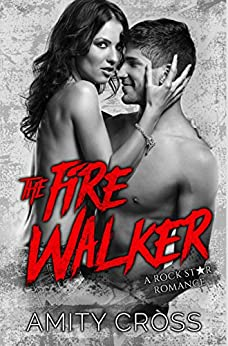 The Fire Walker: A Rock Star Romance (The Devil's Tattoo Book 2) by [Amity Cross]