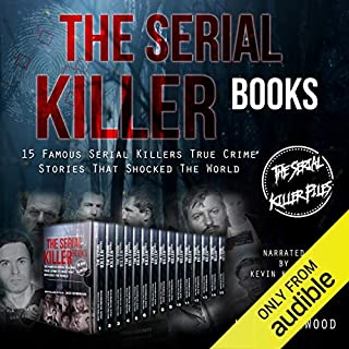 The Serial Killer Books     15 Famous Serial Killers True Crime Stories That Shocked the World               By:                                                                                                                                 Jack Rosewood                               Narrated by:                                                                                                                                 Kevin Kollins                      Length: 7 hrs and 36 mins     9 ratings     Overall 4.4