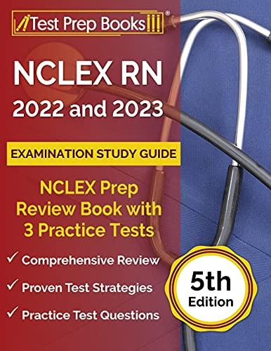 NCLEX RN 2022 and 2023 Examination Study Guide: NCLEX Prep...