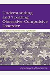 Understanding and Treating Obsessive-Compulsive Disorder: A Cognitive Behavioral Approach (English Edition) Format Kindle