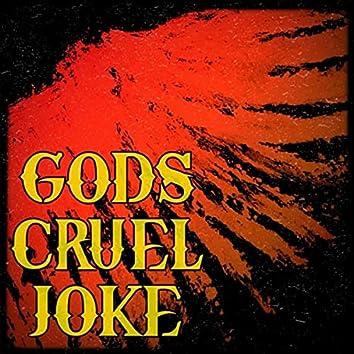 Gods Cruel Joke