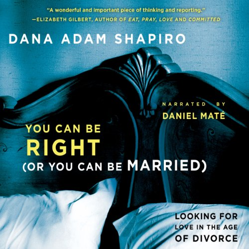 You Can Be Right (or You Can Be Married)     Looking for Love in the Age of Divorce              Written by:                                                                                                                                 Dana Adam Shapiro                               Narrated by:                                                                                                                                 Daniel Maté                      Length: 7 hrs and 56 mins     Not rated yet     Overall 0.0