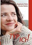 TYPisch ICH!: Typberatung mit Charakter - Stephanie Palm