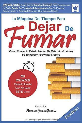LA MÁQUINA DEL TIEMPO PARA DEJAR DE FUMAR: Cómo volver al estado mental de relax justo antes de encender el primer cigarro