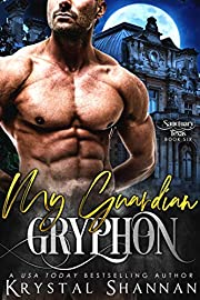My Guardian Gryphon (Sanctuary, Texas Book 6)