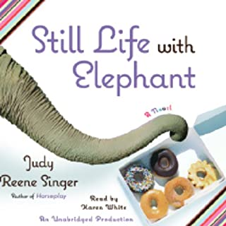 Still Life With Elephant                   By:                                                                                                                                 Judy Reene Singer                               Narrated by:                                                                                                                                 Karen White                      Length: 10 hrs and 9 mins     53 ratings     Overall 4.1