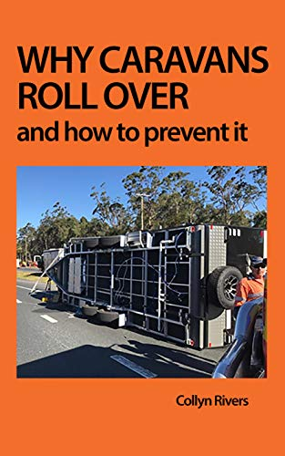 Why Caravans Roll Over: And How to Prevent It