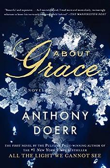 About Grace: A Novel by [Anthony Doerr]