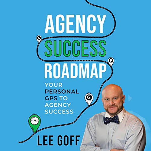 Agency Success Roadmap: Your Personal GPS to Agency Success audiobook cover art