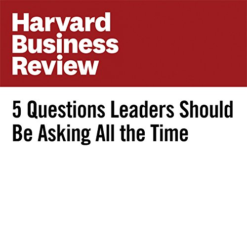 5 Questions Leaders Should Be Asking All the Time copertina