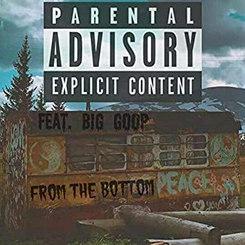 From the Bottom (feat. Big Goop)