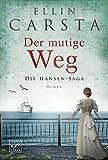 Der mutige Weg (Die Hansen-Saga, Band 5) - Ellin Carsta