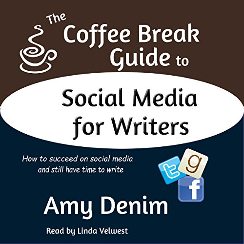 The Coffee Break Guide to Social Media for Writers audiobook cover art