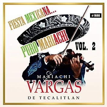Fiesta Mexicana Puro Mariachi,Vol. 2