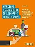 Marketing e management delle imprese di ristorazione: Guida...