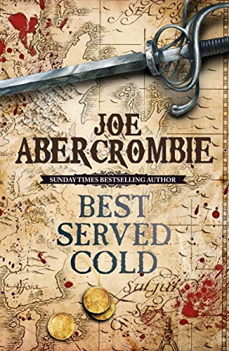 Best Served Cold: A First Law Novel (Set in the World of The First Law Book 1) (English Edition)