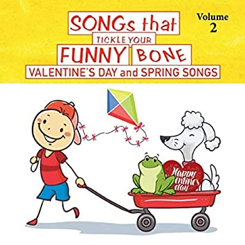 Songs That Tickle Your Funny Bone, Vol. 2:  Valentine's Day and Spring Songs