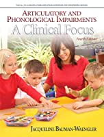 Articulatory and Phonological Impairments: A Clinical Focus