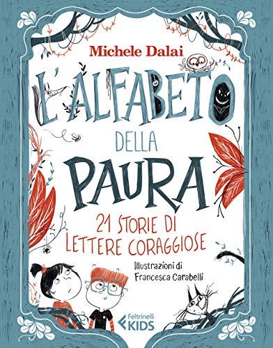 L'alfabeto della paura. 21 storie di lettere coraggiose