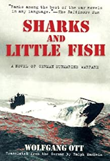 Sharks and Little Fish: A Novel of German Submarine Warfare