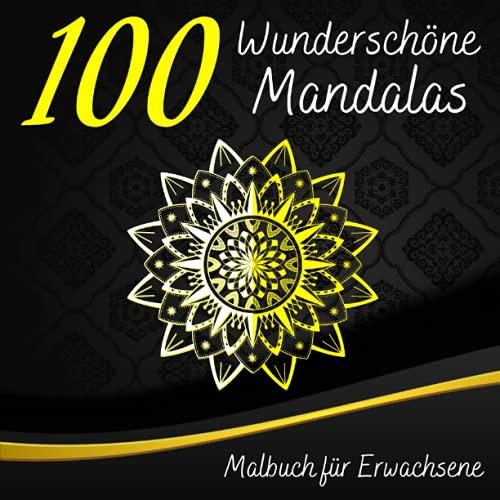 100 Wunderschöne Mandalas Malbuch für Erwachsene: Deluxe Ausmalbuch   Mandalas zum Ausmalen im Hochwertigen Malblock  Malbuch für Erwachsene und ... kreative Beschäftigung und Stressabbau   XXL