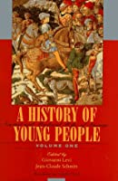 A History of Young People in the West, Volume I, Ancient and Medieval Rites of Passage