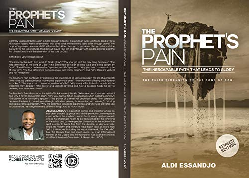 The Prophet's Pain - Revised Edition: The Inescapable Path That Leads To Glory...
